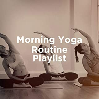 Morning Yoga Routine Playlist