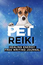 PET REIKI Healing Energy Free Writing Journal: write your connections and experiences with your pet