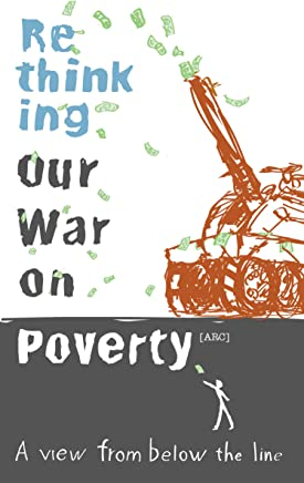 Rethinking Our War on Poverty: A View from Below the Line (English Edition)