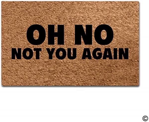 Entrance Floor Mat Funny Door Mat Oh No Not You Again Doormat Outdoor Indoor Mat Non Woven Fabric Top Rubber Back