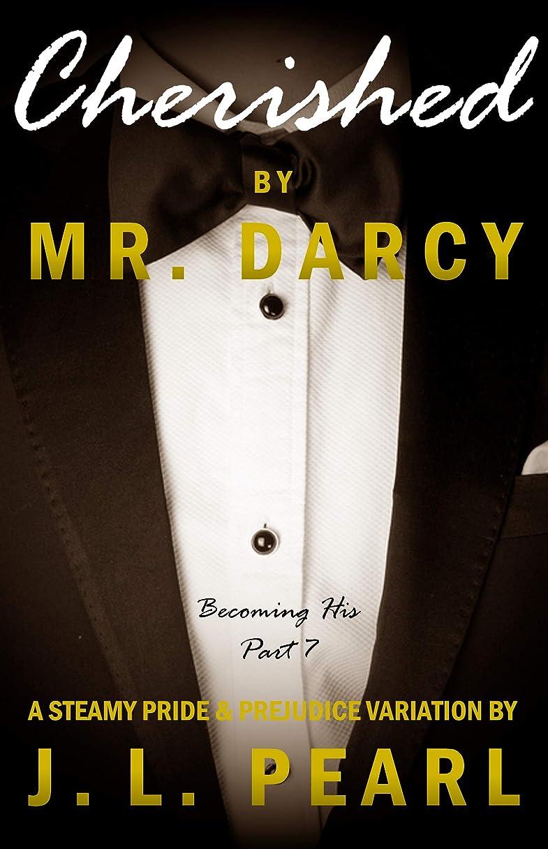 飛び込む揺れる愛するCherished by Mr. Darcy: a steamy Pride & Prejudice variation (Becoming His Book 7) (English Edition)