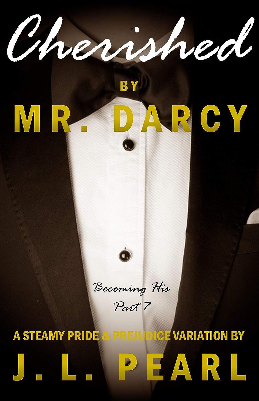 カトリック教徒外交官シーンCherished by Mr. Darcy: a steamy Pride & Prejudice variation (Becoming His Book 7) (English Edition)