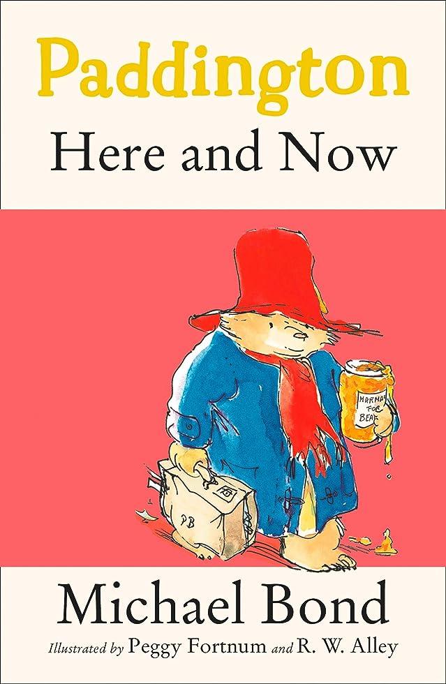 塊親指祈るPaddington Here and Now (Paddington Bear Book 12) (English Edition)