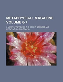 Metaphysical Magazine Volume 6-7; A Monthly Review of the Occult Sciences and Metaphysical Philosophy