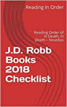 J.D. Robb Books 2018 Checklist: Reading Order of In Death, In Death – Novellas and All J.D. Robb Books