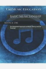 Basic Musicianship: An Integrated Approach to Music Theory and Ear Training Paperback