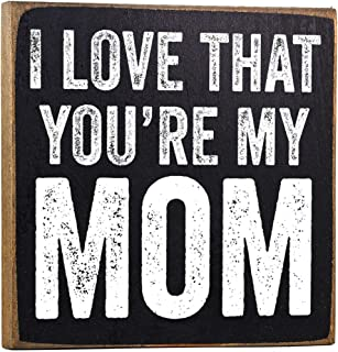 Make Em Laugh I Love That You're My Mom Wooden Sign