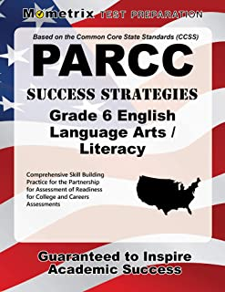 PARCC Success Strategies Grade 6 English Language Arts/Literacy Study Guide: PARCC Test Review for the Partnership for Ass...