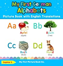 My First German Alphabets Picture Book with English Translations: Bilingual Early Learning & Easy Teaching German Books for Kids (Teach & Learn Basic German Words for Children)
