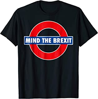 MIND THE BREXIT Shirt Cancel Brexit T Shirt Anti Brexit Gift