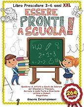 Libro Prescolare 3-6 anni XXL: Essere Pronti a Scuola!: Quaderno di Attività e Giochi da Colorare per Imparare a Tracciare...