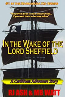 In the Wake of the Lord Sheffield: A Caribbean Adventure Story