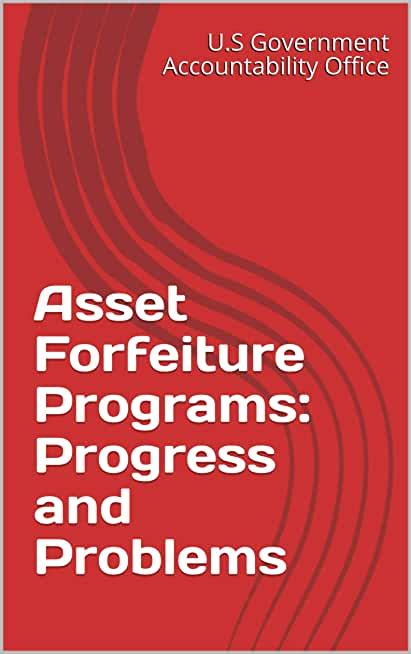 Asset Forfeiture Programs: Progress and Problems (English Edition)