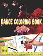 DANCE COLORING BOOK Latin: 38 pages Passionate dancer images including Salsa, Bachata, Merengue, Tango, Flamenco, Ballroom...