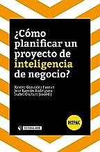 ¿Cómo planificar un proyecto de inteligencia de negocio? (H2PAC) (Spanish Edition)