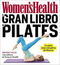 El gran libro de pilates / The Women's Health Big Book of Pilates: La guia mas completa de fitness (Spanish Edition)