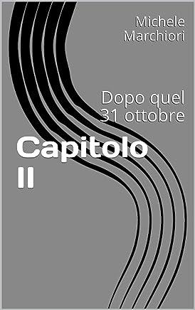 Capitolo II: Dopo quel 31 ottobre