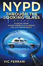 NYPD Through The Looking Glass: Stories from inside America's largest police department.