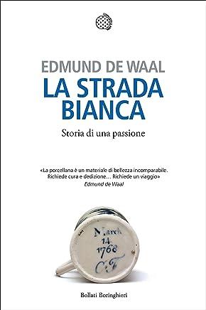 La strada bianca: Storia di una passione (Italian Edition)