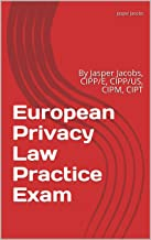 European Privacy Law Practice Exam: By Jasper Jacobs, CIPP/E, CIPP/US, CIPM, CIPT (English Edition)