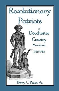 Revolutionary Patriots of Dorchester County, Maryland, 1775-1783