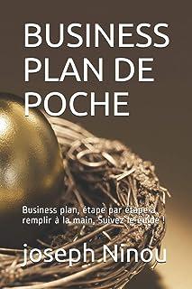 BUSINESS PLAN DE POCHE: business plan, étape par étape à remplir à la main, Suivez le guide !