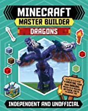 Minecraft Master Builder: Dragons: A step-by-step guide to creating your own dragons, packed with amazing mythical facts to inspire you!