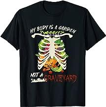Funny Halloween My Body Is A Garden Not A Graveyard Veggie T-Shirt