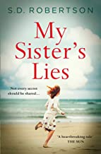 My Sister's Lies: A gripping and heartbreaking story of love, loss and dark family secrets for 2019
