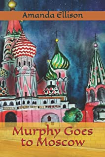 Murphy Goes to Moscow: A Travelogue for Dog-Loving Children (Murphy's Travels and Adventures)