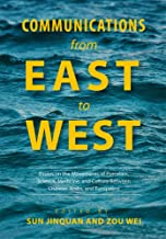 Communications from East to West: Essays on the Movements of Porcelain, Science, Medicine, and Culture Between Chinese, Arabs, and Europeans