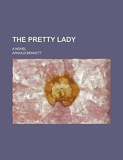 The Pretty Lady; A Novel
