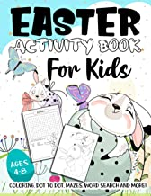Easter Activity Book For Kids Ages 4-8: A Fun Kid Workbook Game For Learning Easter Day, Coloring, Dot to Dot, Mazes, Word...