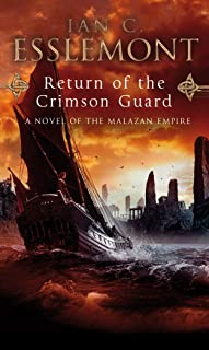 Return Of The Crimson Guard: a compelling, evocative and action-packed epic fantasy that will keep you gripped