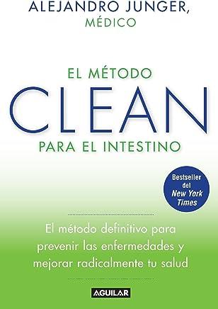 El método CLEAN para el intestino / Clean Gut: El método definitive para prevenir las