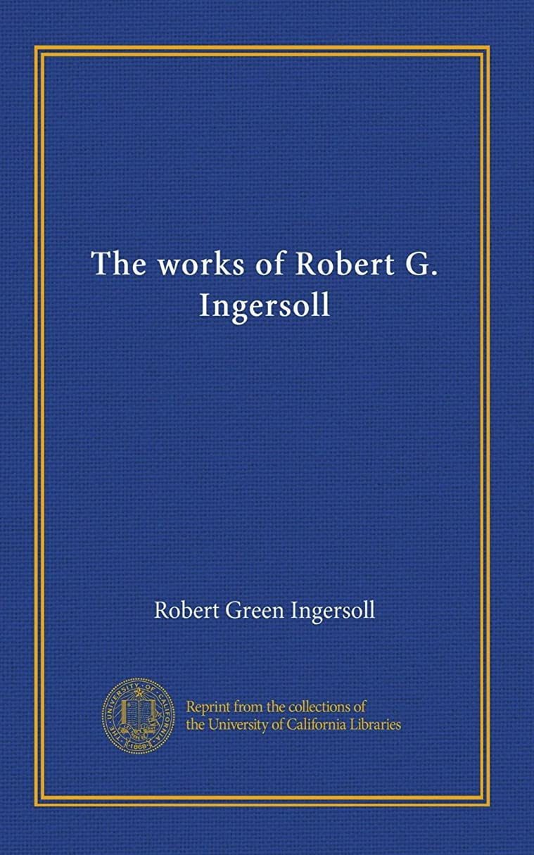 まだ外観発火するThe works of Robert G. Ingersoll (v.08)