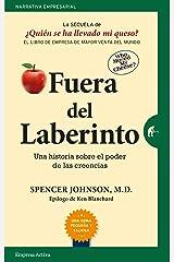 Fuera del laberinto: Una historia sobre el poder de las creencias (¿Quién se ha llevado mi queso? nº 2) (Spanish Edition) Kindle Edition