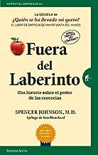 Fuera del laberinto: Una historia sobre el poder de las creencias (¿Quién se ha llevado mi queso? nº 2) (Spanish Edition)