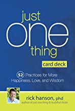 Just One Thing Card Deck: 52 Practices for More Happiness, Love and Wisdom