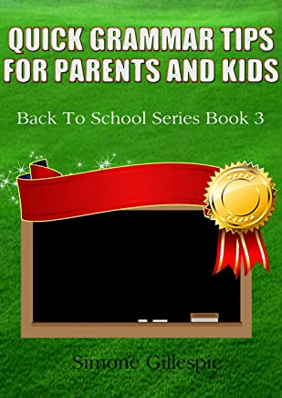 Quick Grammar Tips For Parents And Kids (Back To School Series Book 3) (English Edition)