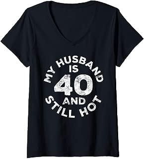 Womens My Husband Is 40 And Still Hot T-Shirt 40th Birthday Gift V-Neck T-Shirt