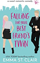 Falling for Your Best Friend's Twin: a Sweet Romantic Comedy (Love Clichés Sweet RomCom Book 1)