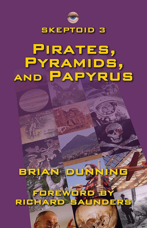 証明会うスイングSkeptoid 3: Pirates, Pyramids, and Papyrus (English Edition)