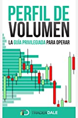 PERFIL DE VOLUMEN: LA GUÍA PRIVILEGIADA PARA OPERAR (Spanish Edition) Kindle Edition