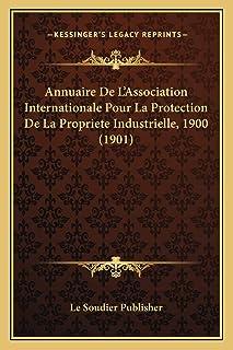 Annuaire De L'Association Internationale Pour La Protection De La Propriete Industrielle, 1900 (1901)