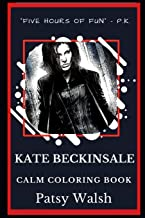 Kate Beckinsale Calm Coloring Book: 0 (Kate Beckinsale Coloring Books)