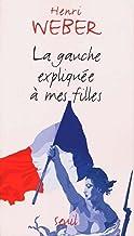 La Gauche expliquée à mes filles (EXPLIQUE A...) (French Edition)