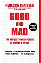 Good and Mad: The Revolutionary Power of Women's Anger (English Edition)
