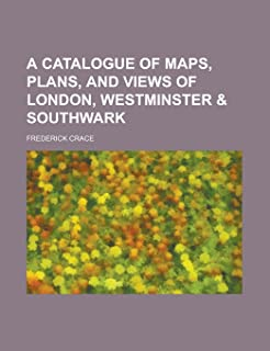 A Catalogue of Maps, Plans, and Views of London, Westminster & Southwark