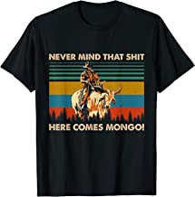 here comes mongo t shirt